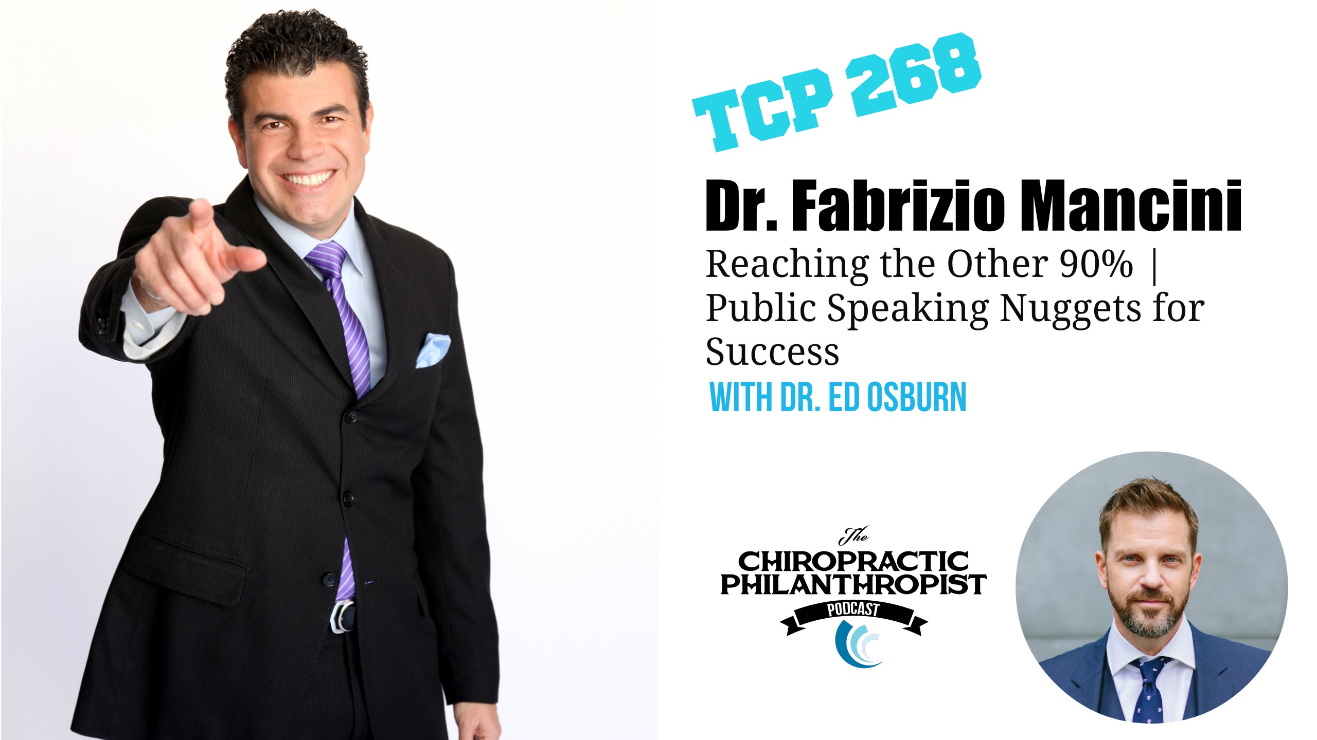 268: Dr. Fabrizio Mancini | Reaching the Other 90% | Public Speaking Nuggets for Success