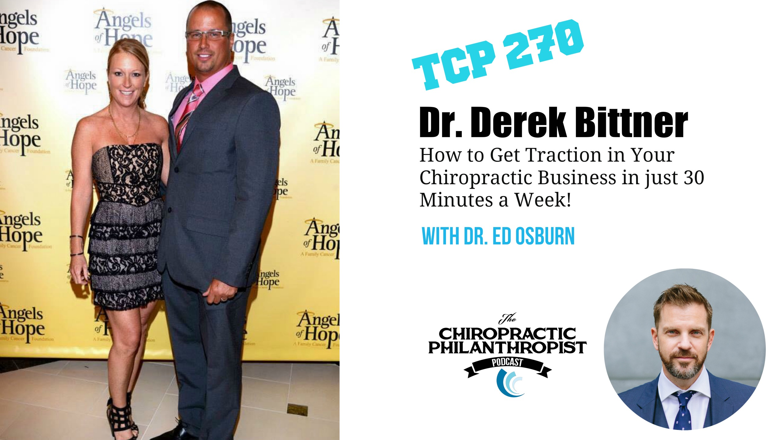 Dr. Derek Bittner | How to Get Traction in Your Chiropractic Business in just 30 Minutes a Week! 270: Dr. Derek Bittner | How to Get Traction in Your Chiropractic Business in just 30 Minutes a Week!