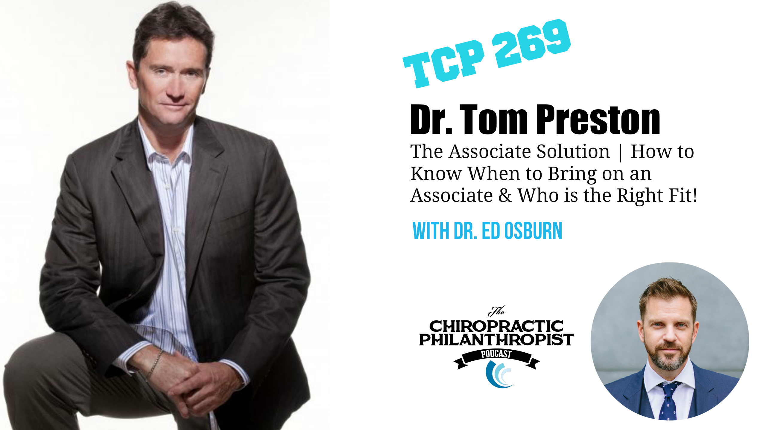 269: Dr. Tom Preston | The Associate Solution | how to Know When to Bring on an Associate & Who is the Right Fit!